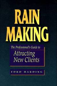 Rain Making : The Professional's Guide to Attracting New Clients