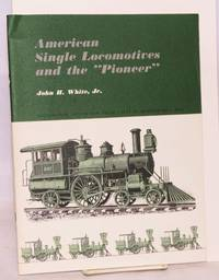 American single locomotives and the Pioneer