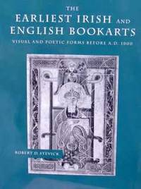 THE EARLIEST IRISH AND ENGLISH BOOKARTS. VISUAL AND POETIC FORMS BEFORE A.D. 1000