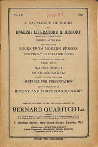 Catalogue 746/1955: A Catalogue of Books of English Literature & History  (including translations) Printed after 1700, together with Books from  Modern Presses and Finely Illustrated Books.