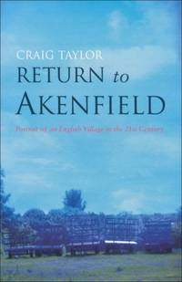 image of Return to Akenfield: Portrait of an English Village in the twenty-first Century