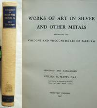 Works of Art in Silver and Other Metals Belonging to Viscount and Viscountess Lee of Fareham