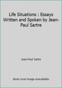 Life Situations : Essays Written and Spoken by Jean-Paul Sartre