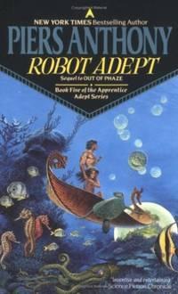 Robot Adept (Apprentice Adept Series, Book Five) (Apprentice Adept)