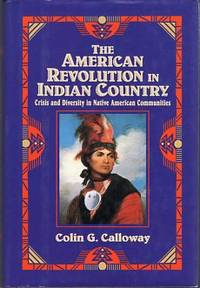 image of The American Revolution in Indian Country: Crisis and Diversity in Native American Communities (Studies in North American Indian History series)