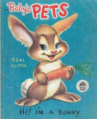 Baby's Pets by Cloth - Hardcover - 1952 - from E M Maurice Books, LLC, ABAA and Biblio.com