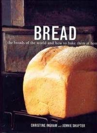 image of Bread The Breads of the World and How to Bake Them At Home