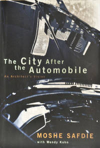 The City After the Automobile An Architect's Vision