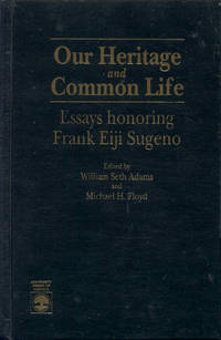 image of Our Heritage and Common Life: Essays Honoring Frank Eiji Sugeno