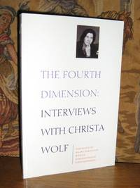 The Fourth Dimension: Interviews With Christa Wolf