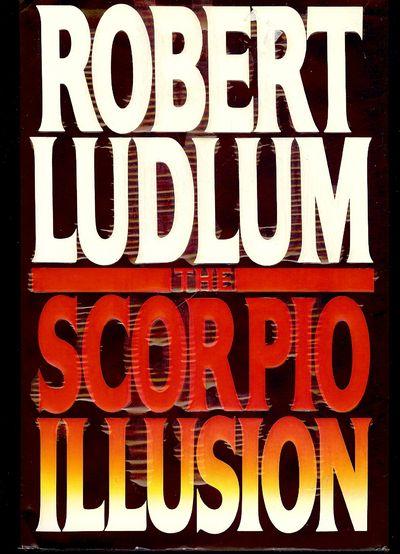 1993. LUDLUM, Robert. THE SCORPIO ILLUSION. NY: Bantam Books, . Tall 8vo., cloth & boards in dust ja...
