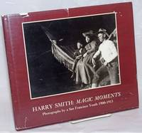 Harry Smith: Magic Moments. Introduction by Anita Ventura Mozley. Edited and with captions by Stephen White