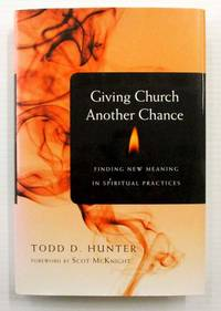 image of Giving Church Another Chance: Finding New Meaning in Spiritual Practices