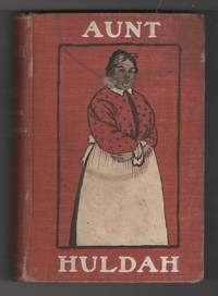 Aunt Huldah  Proprietor of the Wagon-tire House and Genial Philosopher of  the Cattle Country