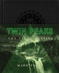 Frost, Mark | Twin Peaks: The Final Dossier | Signed First Edition Copy