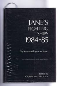 Jane's Fighting Ships 1984-85. Founded in 1897 by Fred T Jane. Eighty-seventh year of issue. The standard reference of the world's navies