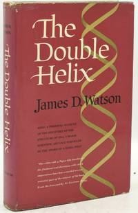 THE DOUBLE HELIX: A PERSONAL ACCOUNT OF THE DISCOVERY OF DNA