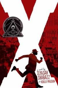 X: a Novel by Ilyasah Shabazz; Kekla Magoon - 2015