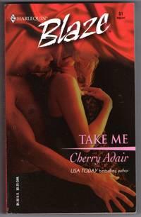 Take Me (Harlequin Big Blaze Ser., No. 51)
