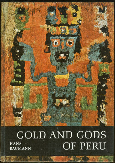 GOLD AND GODS OF PERU, Baumann, Hans