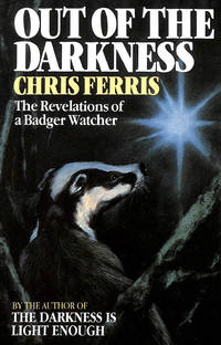 Out of the Darkness: Revelations of a Badger Watcher