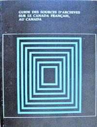 image of Guide Des Sources D'Archives Sur Le Canada Francais, Au Canada