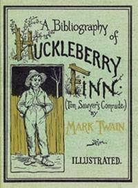 A BIBLIOGRAPHY OF HUCKLEBERRY FINN