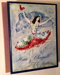Marc Chagall: Drawings and Water Colors for The Ballet (Including Its Original Lithograph)