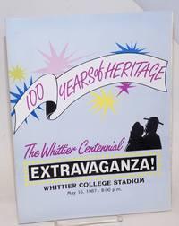The Whittier Centennial Extravaganza! 100 years of heritage [program] Whittier College Stadium, May 16, 1987 - 8:00 p.m.