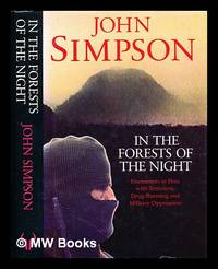 In the forests of the night : encounters in Peru with terrorism, drug-running and military...