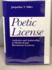 Poetic License, Authority and Authorship in Medieval and Renaissance Contexts