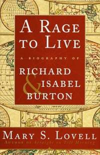 image of A Rage to Live : A Biography of Richard and Isabel Burton