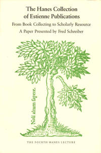 The Hanes Collection of Estienne Publications: From Book Collecting to Scholarly Resource
