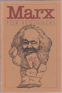 Marx for Beginners (A Pantheon Documentary Comic Book)