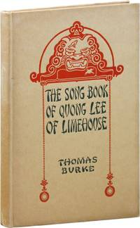 The Song Book of Quong Lee of Limehouse. Transcribed by Thomas Burke