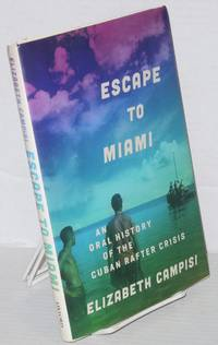 Escape to Miami, an oral history of the Cuban rafter crisis