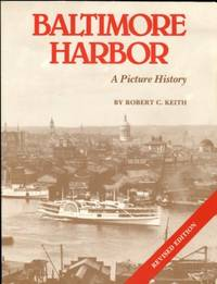 Baltimore Harbor: A Picture History