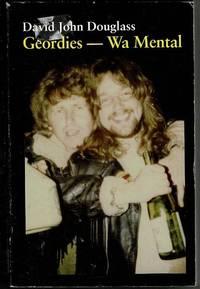 image of Geordies - Wa Mental!: Wa Off Wa Fuckin Heeds (Stardust and Coaldust - A Coalminers Mahabharata)