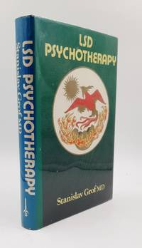 LSD Psychotherapy by  Stanislav GROF - First Edition - 1980 - from Voewood Rare Books (SKU: 3358)