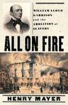image of All on Fire : William Lloyd Garrison and the Abolition of American Slavery