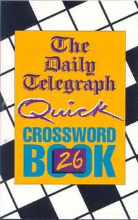 D.T. Quick Crossword Book 26: No.26 by Telegraph Group Limited - Paperback - from World of Books Ltd and Biblio.com