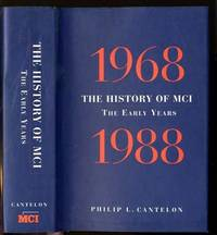 THE HISTORY OF MCI: 1968-1988, THE EARLY YEARS [SIGNED]