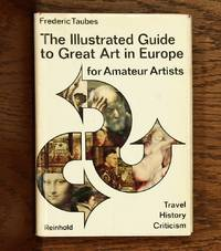 The Illustrated Guide to Great Art in Europe for Amateur Artists Signed
