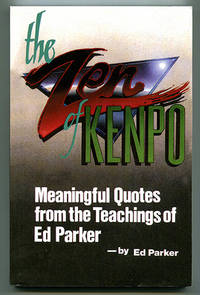 The Zen of Kenpo: Meaningful Quotes from the Teachings of Ed Parker