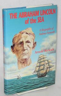The Abraham Lincoln of the sea; a biography of Andrew Furuseth