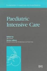 Paediatric Intensive Care (Fundamentals of Anaesthesia and Acute Medicine)