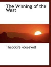 image of The Winning of the West (Large Print Edition)
