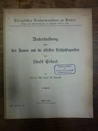 Untersuchung über den Namen und die ältesten Geschichtsquellen der Stadt Erfurt,