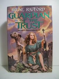 GUARDIAN OF THE TRUST by  Irene Radford - Signed First Edition - 2000 - from The Book Scouts and Biblio.com