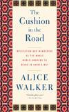 image of The Cushion in the Road : Meditation and Wandering as the Whole World Awakens to Being in Harm's Way